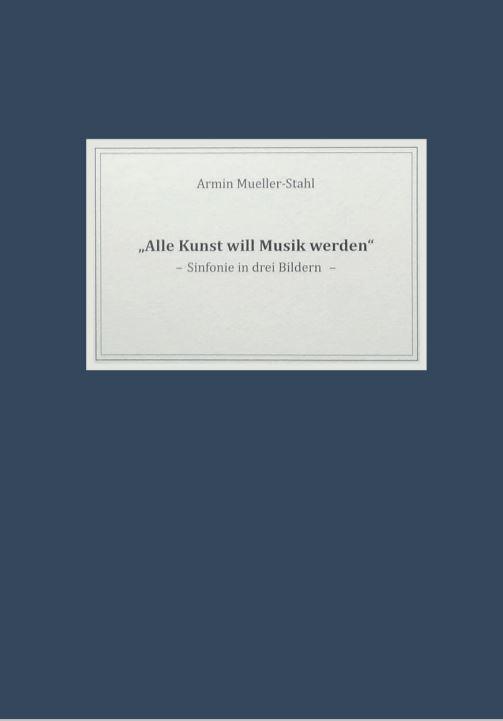Armin Mueller-Stahl - Alle Kunst will Musik werden - Mappenwerk -original handsigniert